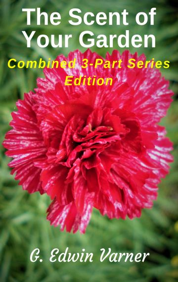 The Scent of Your Garden: Combined Series Edition